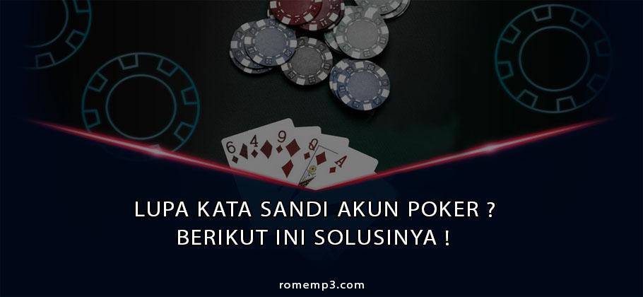 Lupa Kata Sandi Akun Poker Ini Solusinya